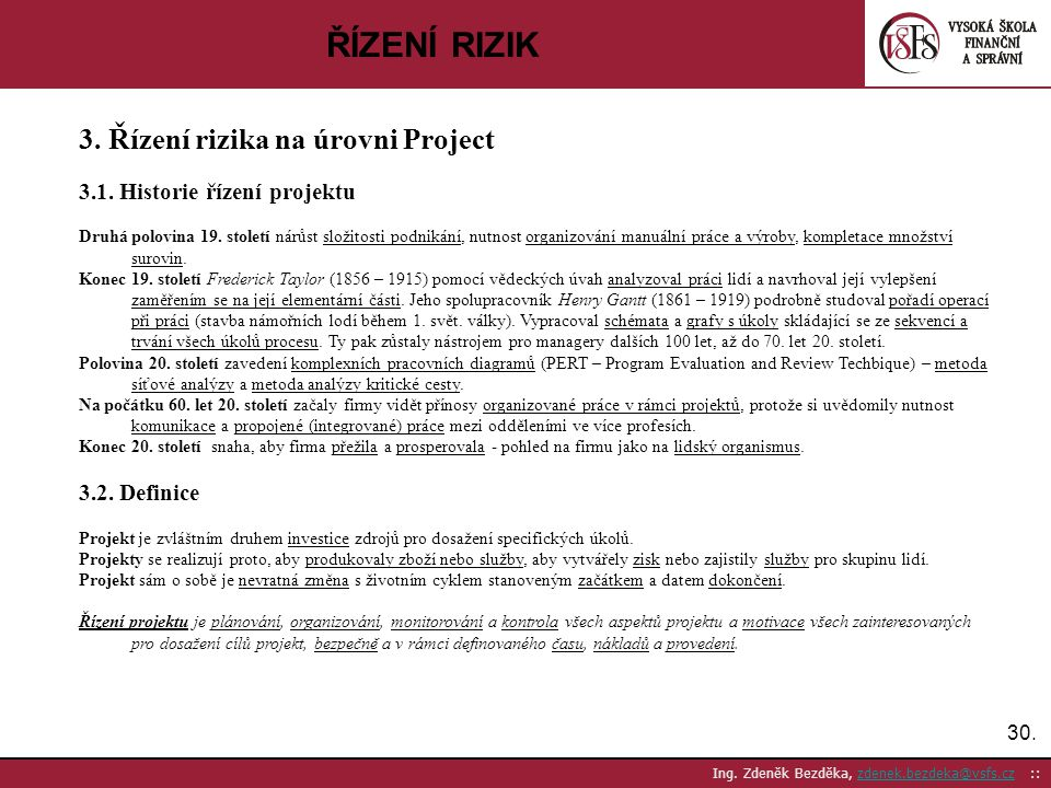ŘÍZENÍ RIZIK 3. Řízení rizika na úrovni Project