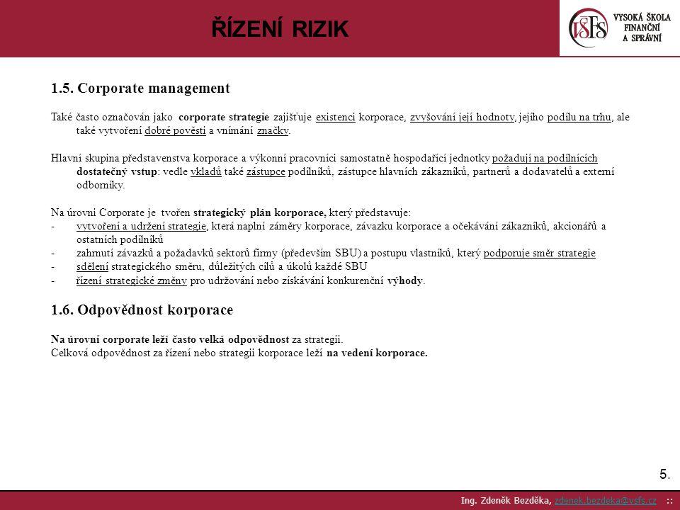 ŘÍZENÍ RIZIK 1.5. Corporate management 1.6. Odpovědnost korporace