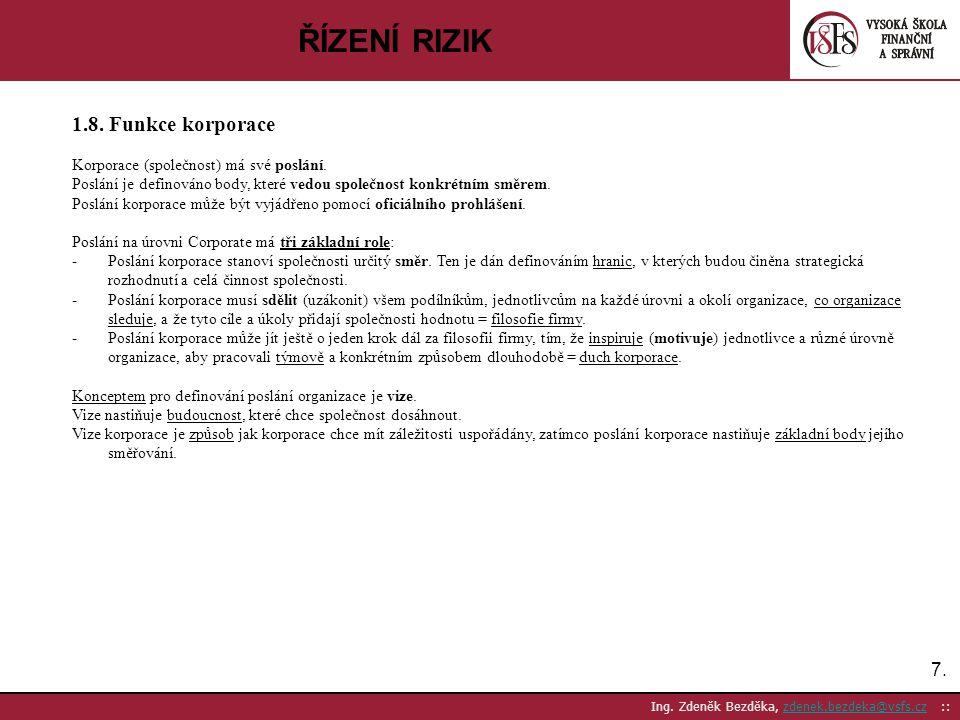 ŘÍZENÍ RIZIK 1.8. Funkce korporace 7.