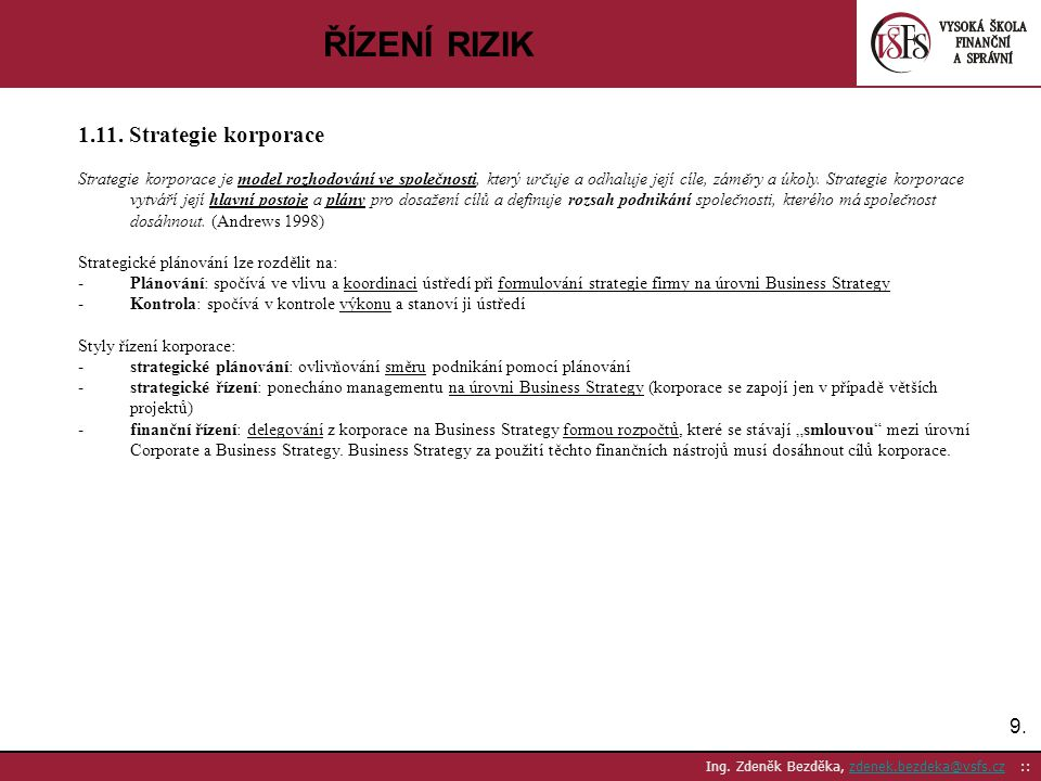 ŘÍZENÍ RIZIK 1.11. Strategie korporace 9.