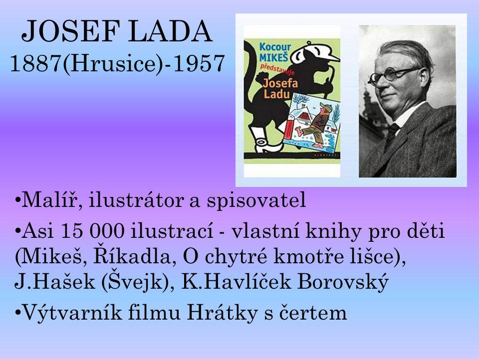 JOSEF LADA 1887(Hrusice)-1957 Malíř, ilustrátor a spisovatel