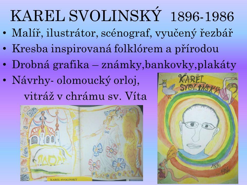 KAREL SVOLINSKÝ 1896-1986 Malíř, ilustrátor, scénograf, vyučený řezbář
