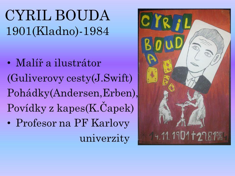 CYRIL BOUDA 1901(Kladno)-1984 Malíř a ilustrátor