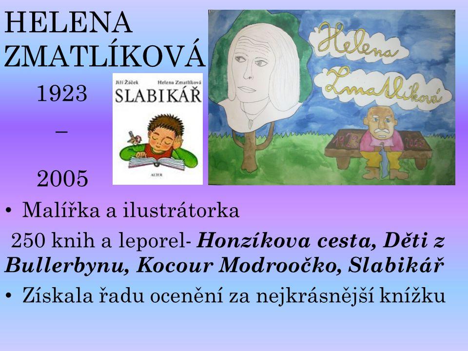 HELENA ZMATLÍKOVÁ 1923 _ 2005 Malířka a ilustrátorka
