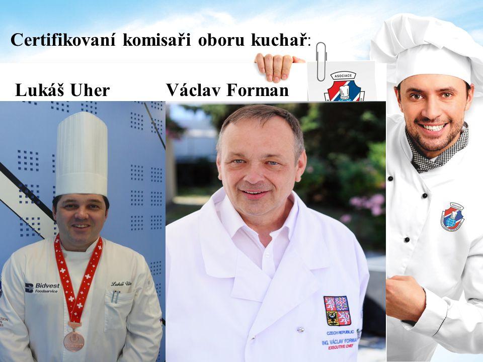 Certifikovaní komisaři oboru kuchař: Lukáš Uher Václav Forman