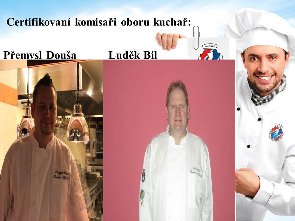 Certifikovaní komisaři oboru kuchař: Přemysl Douša Luděk Bil