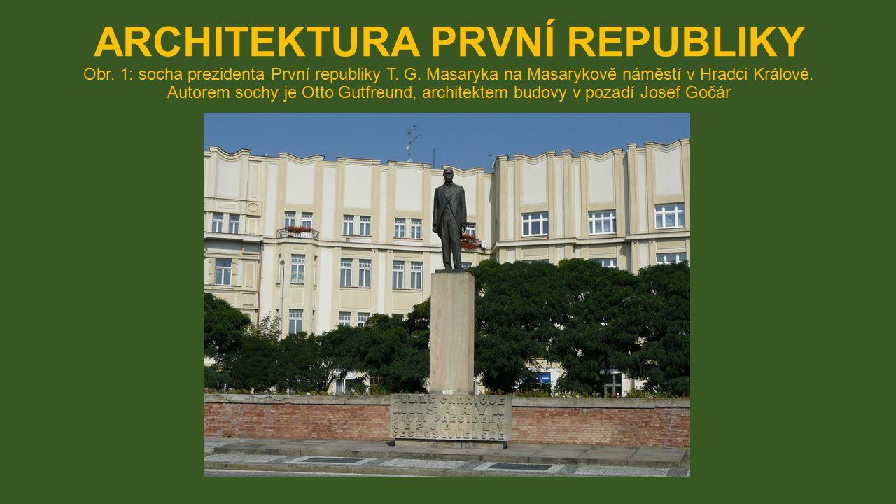 ARCHITEKTURA PRVNÍ REPUBLIKY Obr. 1: socha prezidenta První republiky T.