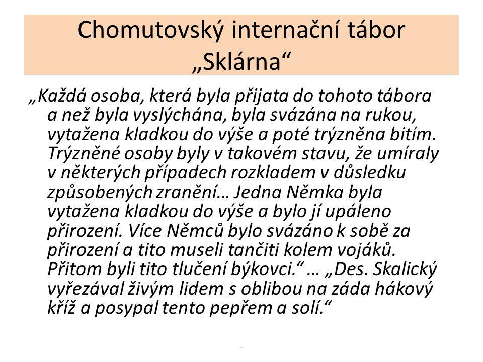 """Chomutovský internační tábor """"Sklárna"""
