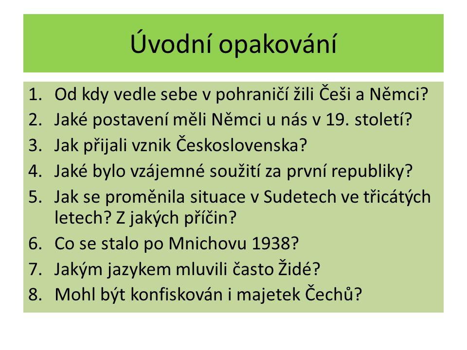 Úvodní opakování Od kdy vedle sebe v pohraničí žili Češi a Němci