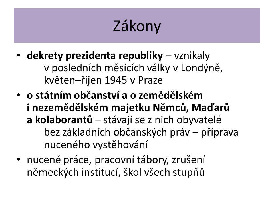 Zákony dekrety prezidenta republiky – vznikaly v posledních měsících války v Londýně, květen–říjen 1945 v Praze.