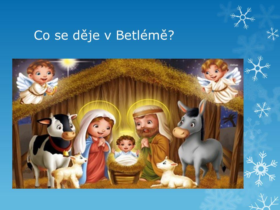 Co se děje v Betlémě
