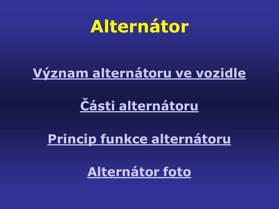 Význam alternátoru ve vozidle Princip funkce alternátoru