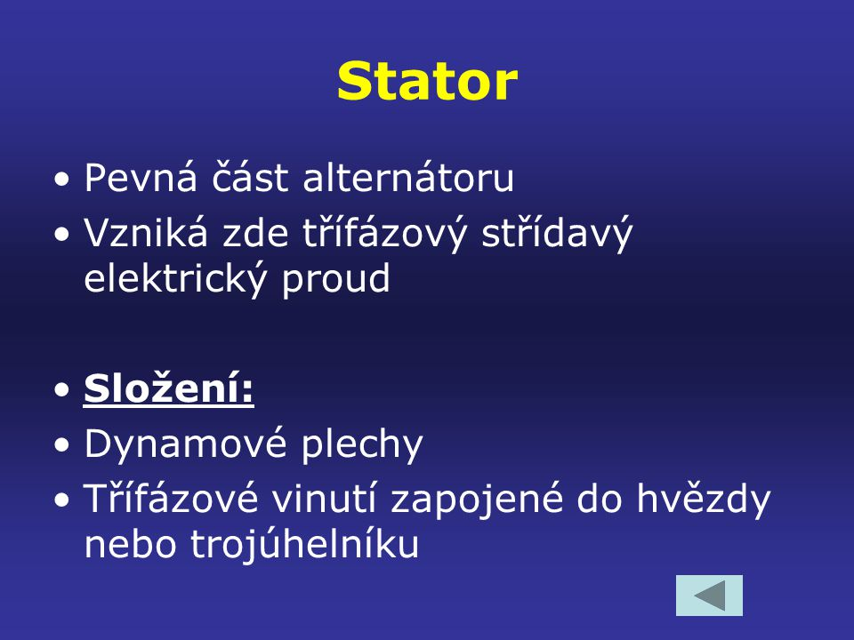 Stator Pevná část alternátoru