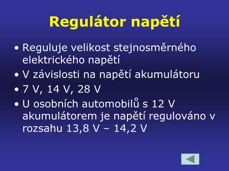 Regulátor napětí Reguluje velikost stejnosměrného elektrického napětí