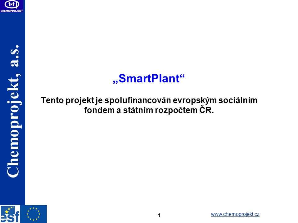 """""""SmartPlant Tento projekt je spolufinancován evropským sociálním fondem a státním rozpočtem ČR."""