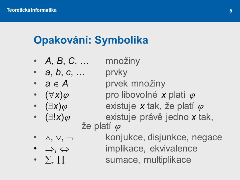 Opakování: Symbolika A, B, C, … množiny a, b, c, … prvky