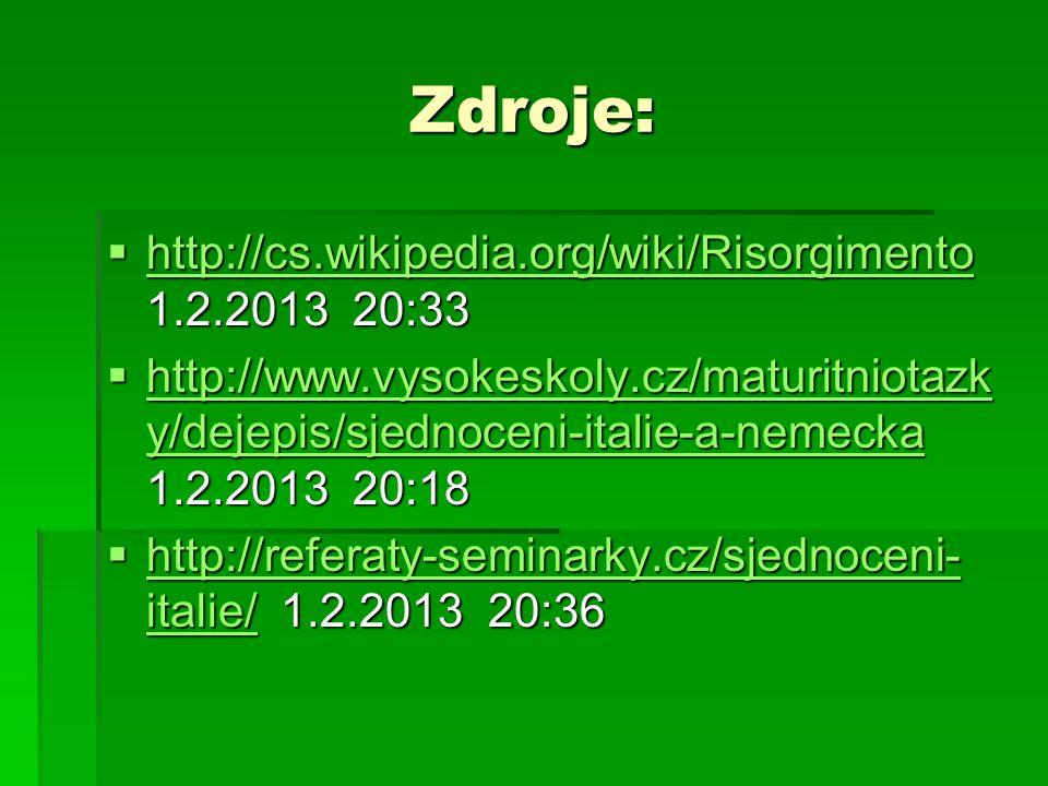 Zdroje: http://cs.wikipedia.org/wiki/Risorgimento 1.2.2013 20:33