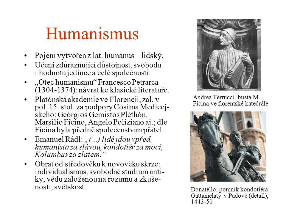 Humanismus Pojem vytvořen z lat. humanus – lidský.