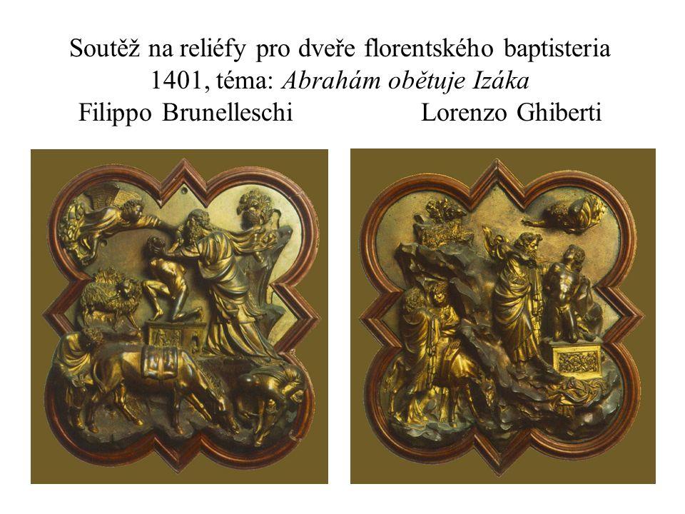 Soutěž na reliéfy pro dveře florentského baptisteria 1401, téma: Abrahám obětuje Izáka Filippo Brunelleschi Lorenzo Ghiberti