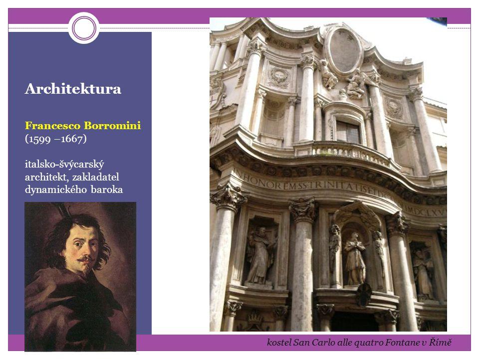 Architektura Francesco Borromini (1599 –1667) italsko-švýcarský