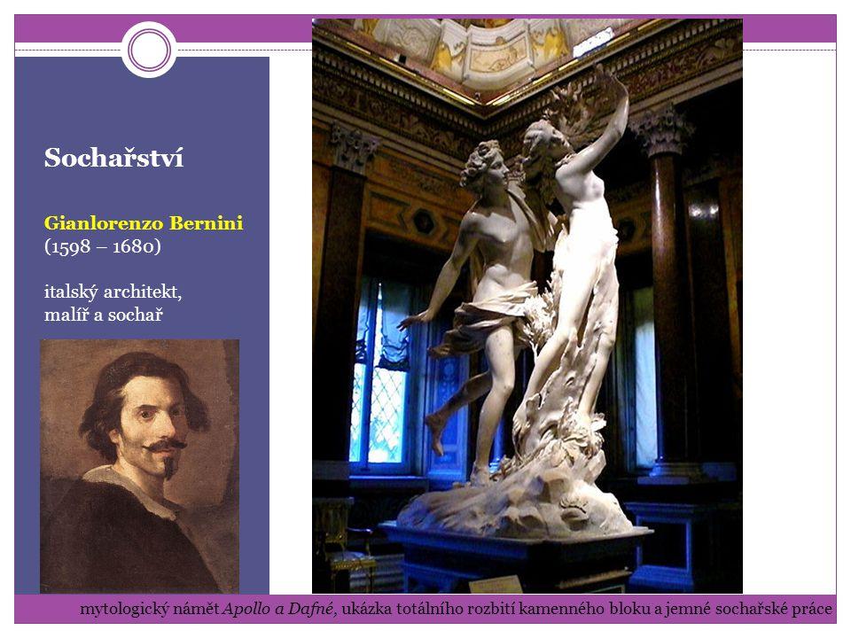 Sochařství Gianlorenzo Bernini (1598 – 1680) italský architekt,