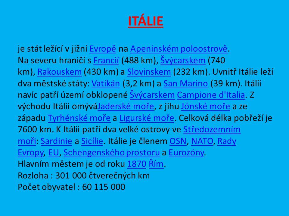 ITÁLIE je stát ležící v jižní Evropě na Apeninském poloostrově.