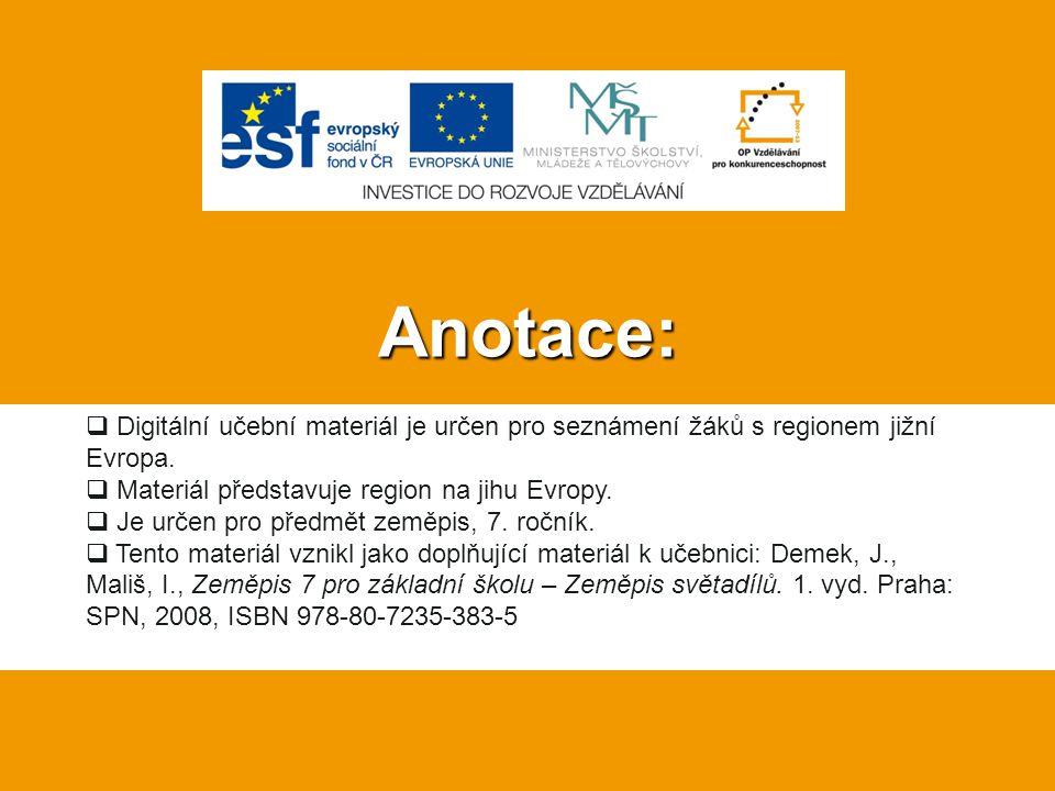 Anotace: Digitální učební materiál je určen pro seznámení žáků s regionem jižní Evropa. Materiál představuje region na jihu Evropy.
