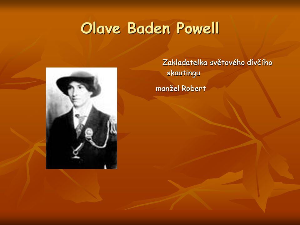 Olave Baden Powell Zakladatelka světového dívčího skautingu