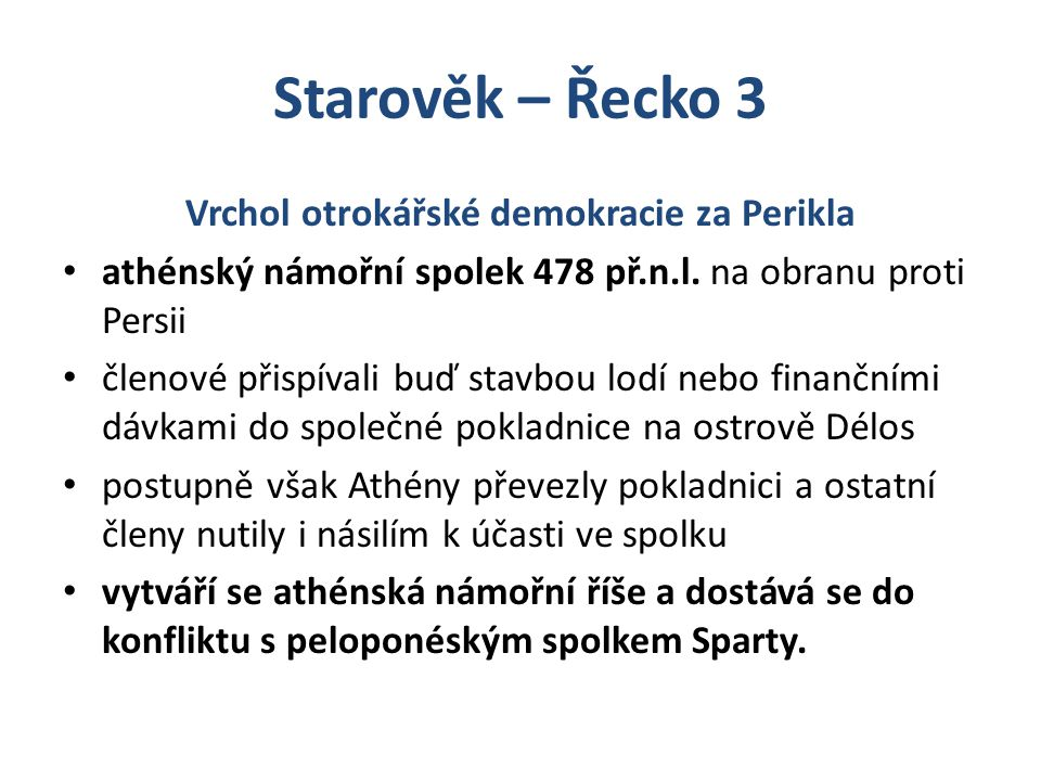 Vrchol otrokářské demokracie za Perikla