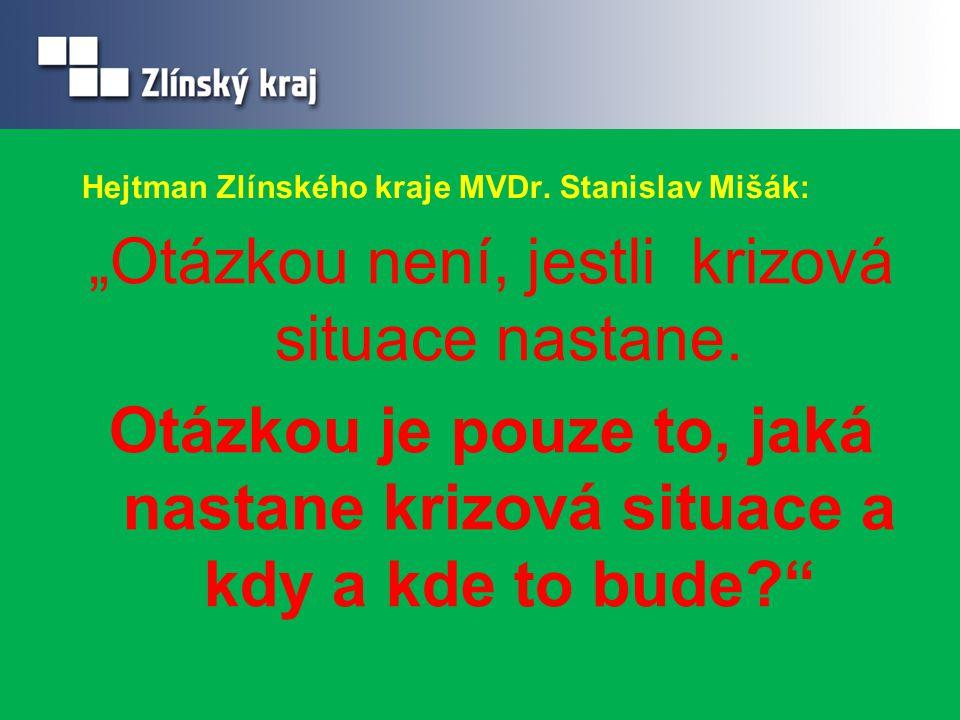 Hejtman Zlínského kraje MVDr. Stanislav Mišák: