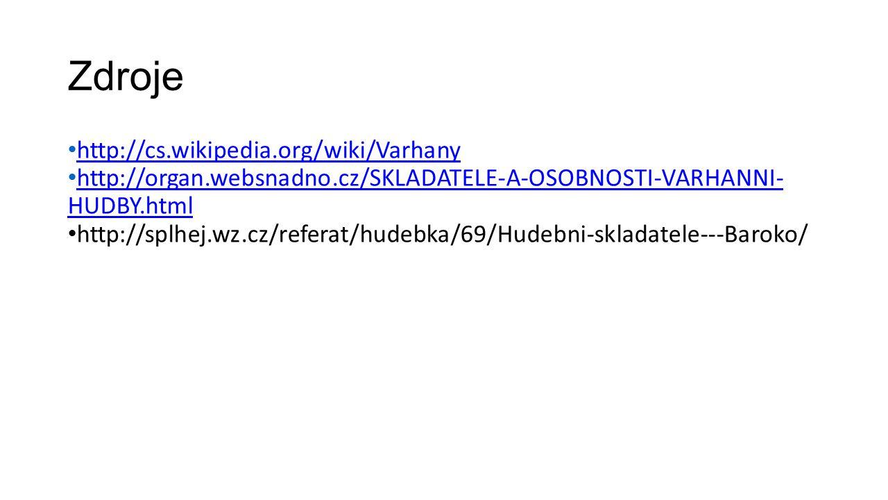 Zdroje http://cs.wikipedia.org/wiki/Varhany