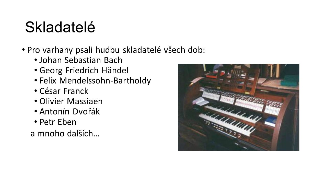 Skladatelé Pro varhany psali hudbu skladatelé všech dob: