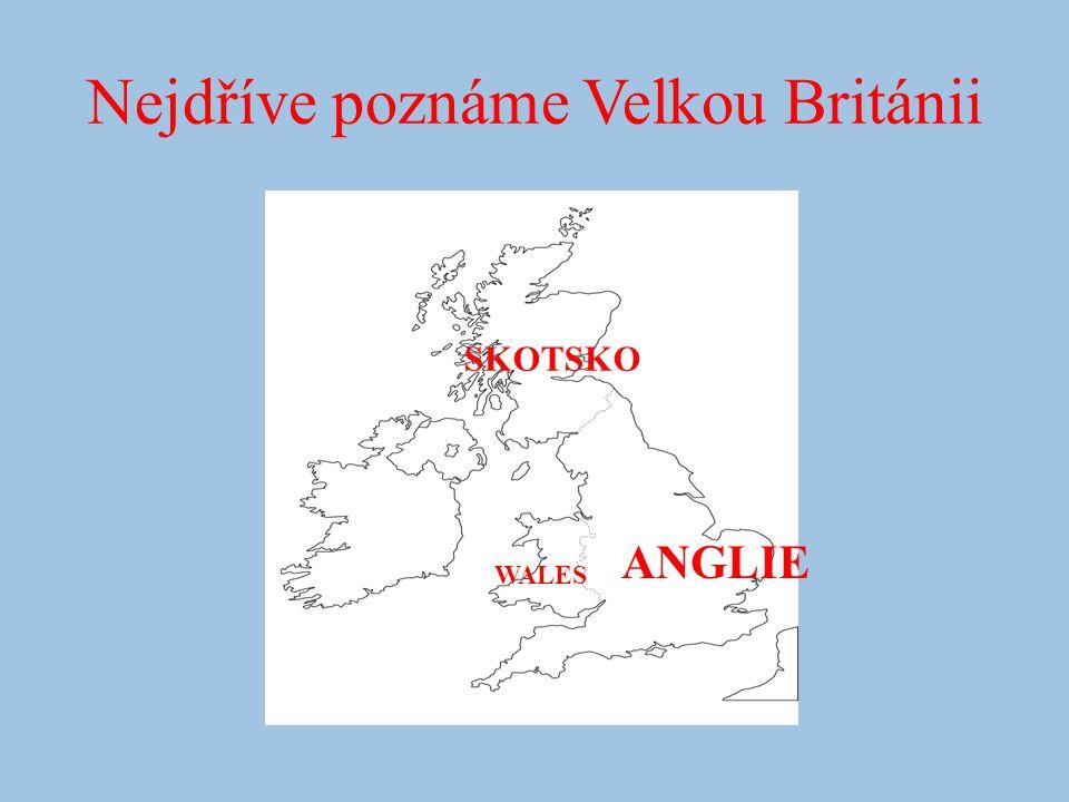 Nejdříve poznáme Velkou Británii