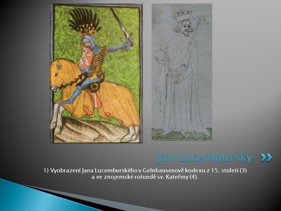 Jan Lucemburský 1) Vyobrazení Jana Lucemburského v Gelnhausenově kodexu z 15.