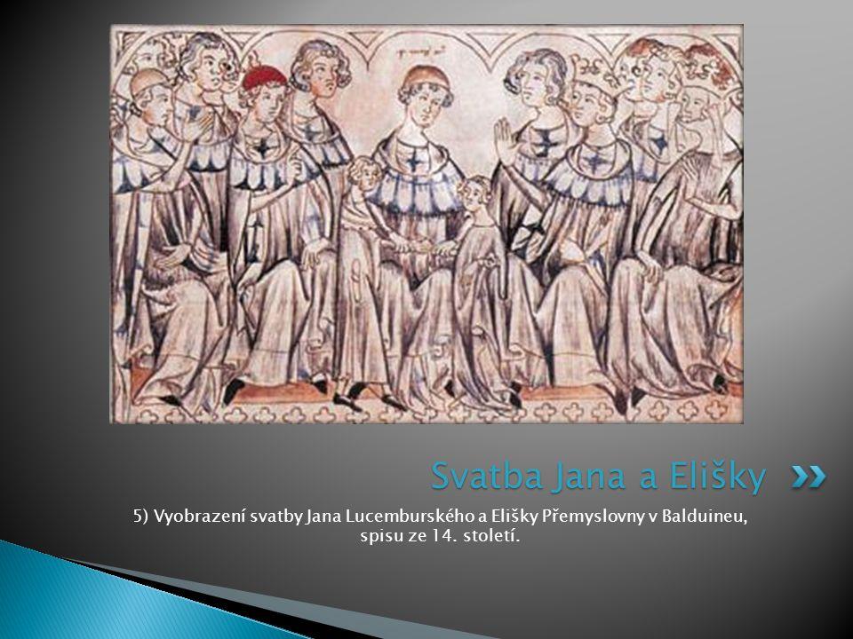 Svatba Jana a Elišky 5) Vyobrazení svatby Jana Lucemburského a Elišky Přemyslovny v Balduineu, spisu ze 14.