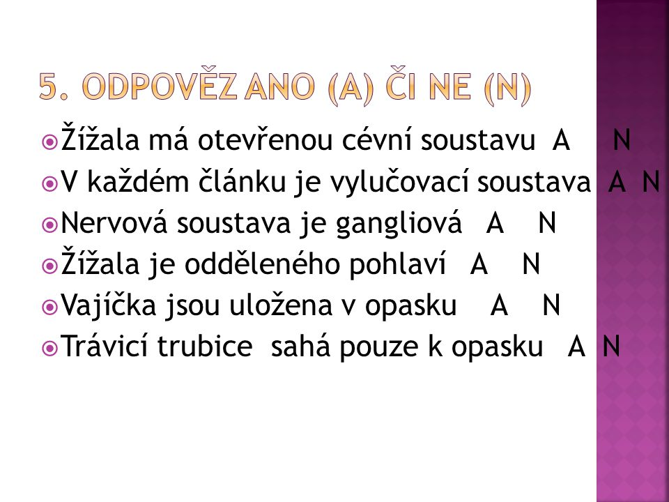 5. Odpověz ano (A) či ne (N)