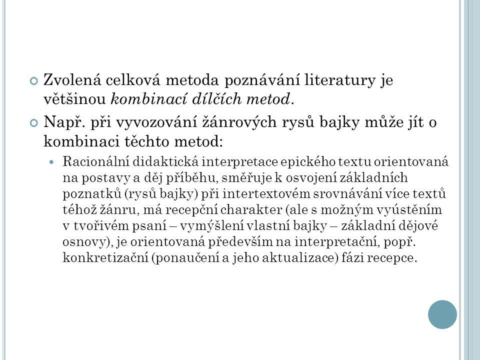 Zvolená celková metoda poznávání literatury je většinou kombinací dílčích metod.