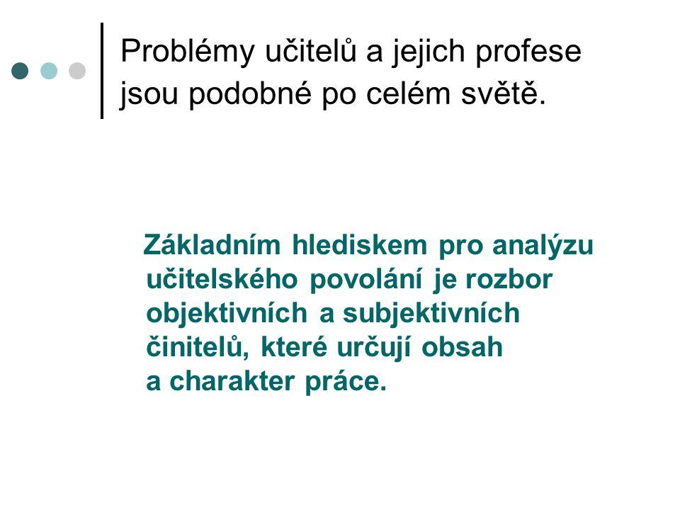 Problémy učitelů a jejich profese jsou podobné po celém světě.