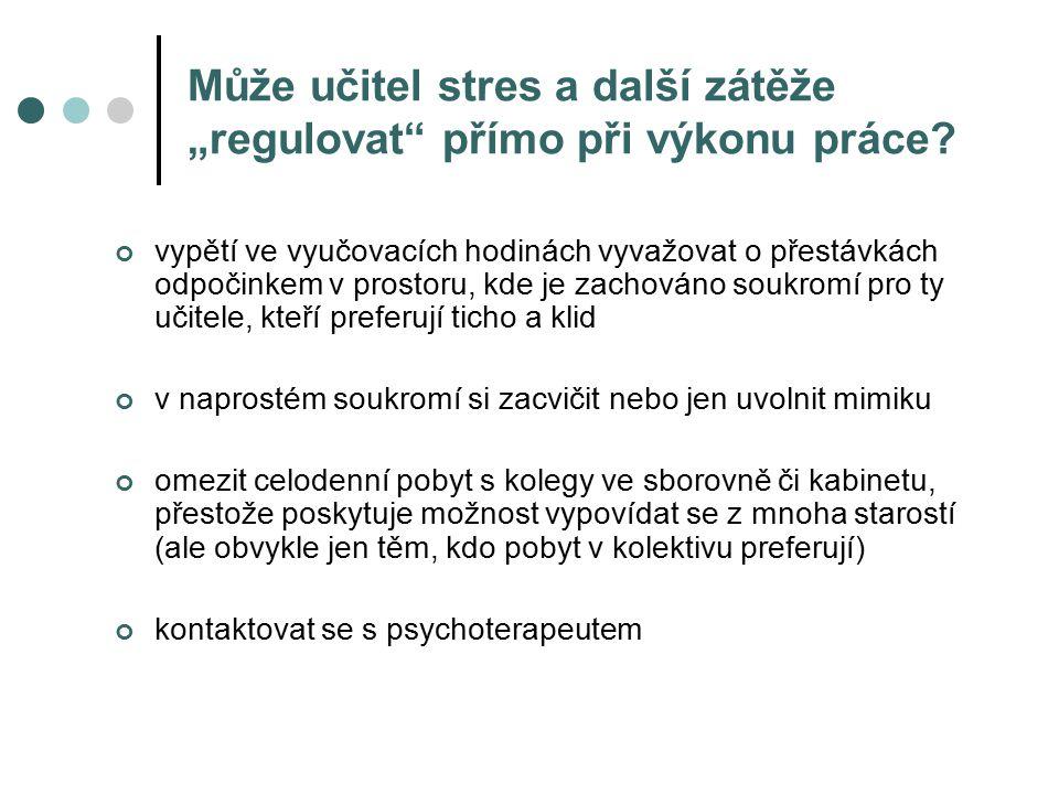 """Může učitel stres a další zátěže """"regulovat přímo při výkonu práce"""