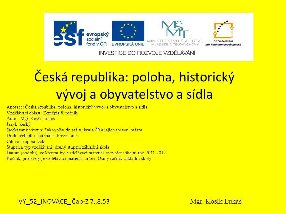 Česká republika: poloha, historický vývoj a obyvatelstvo a sídla