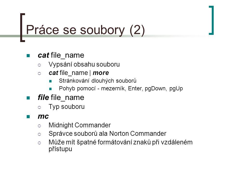 Práce se soubory (2) cat file_name file file_name mc