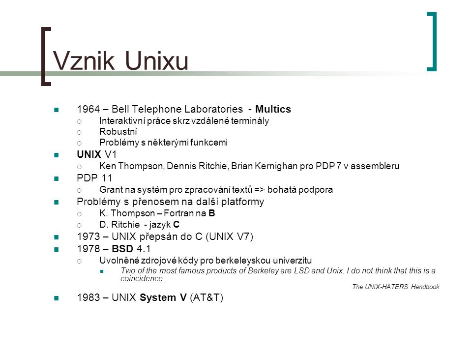 Vznik Unixu 1964 – Bell Telephone Laboratories - Multics UNIX V1