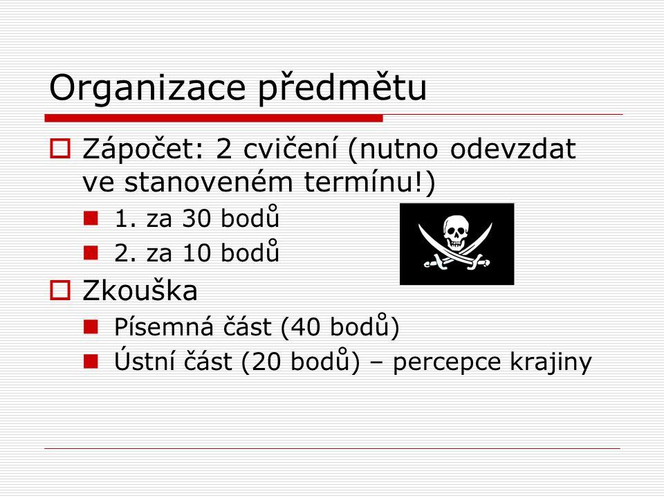 Organizace předmětu Zápočet: 2 cvičení (nutno odevzdat ve stanoveném termínu!) 1. za 30 bodů. 2. za 10 bodů.