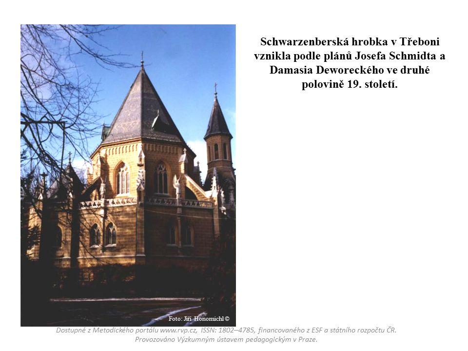 Schwarzenberská hrobka v Třeboni vznikla podle plánů Josefa Schmidta a Damasia Deworeckého ve druhé polovině 19. století.
