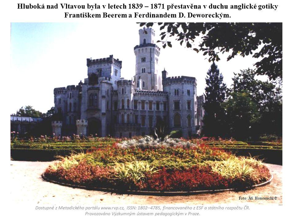 Hluboká nad Vltavou byla v letech 1839 – 1871 přestavěna v duchu anglické gotiky Františkem Beerem a Ferdinandem D. Deworeckým.