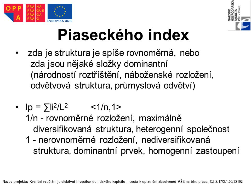 Piaseckého index zda je struktura je spíše rovnoměrná, nebo