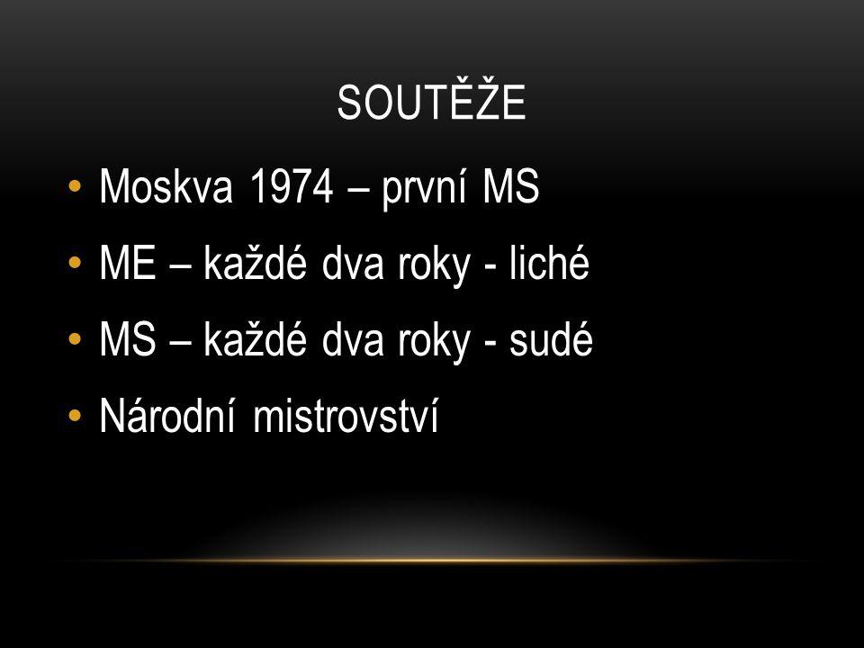 Soutěže Moskva 1974 – první MS. ME – každé dva roky - liché.