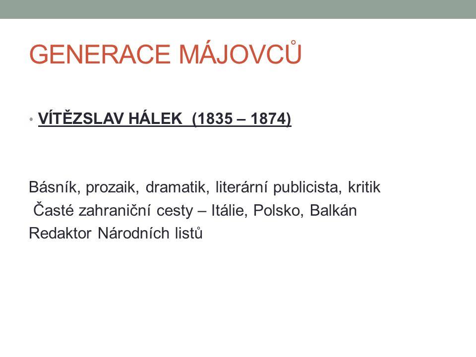 GENERACE MÁJOVCŮ VÍTĚZSLAV HÁLEK (1835 – 1874)