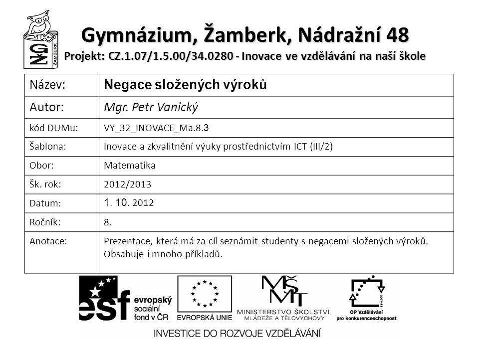 Gymnázium, Žamberk, Nádražní 48 Projekt: CZ. 1. 07/1. 5. 00/34