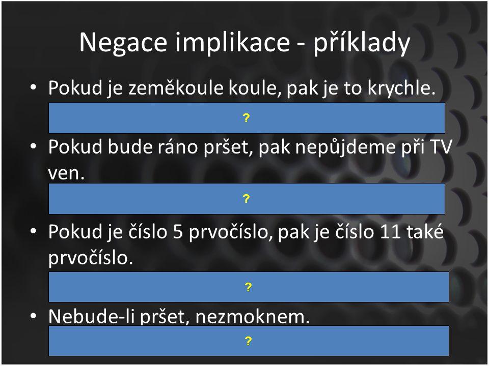 Negace implikace - příklady
